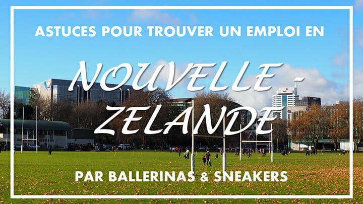 Conseils et astuces pour trouver un emploi en Nouvelle-Zélande